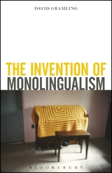 The Invention of Monolingualism Book Cover