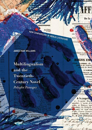Book Cover of Multilingualism and the Twentieth-Century Novel: Polyglot Passages